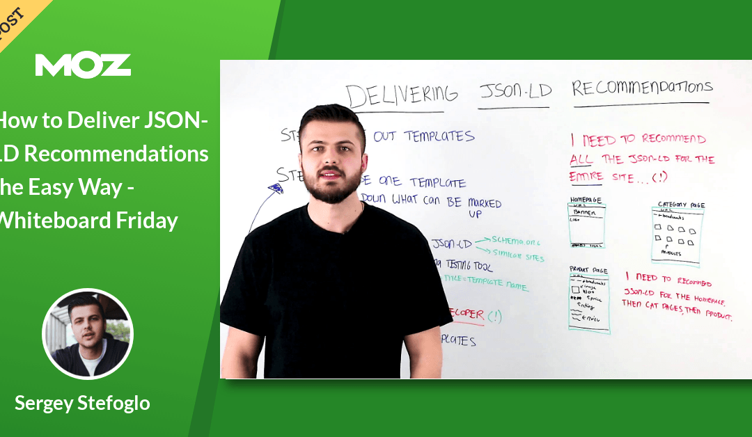 How to Deliver JSON-LD Recommendations the Easy Way – Whiteboard Friday