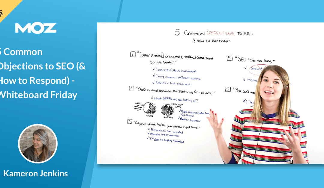 5 Common Objections to SEO (& How to Respond) – Whiteboard Friday