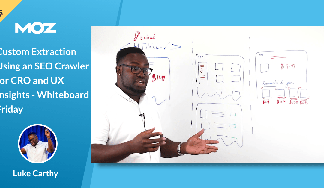 Custom Extraction Using an SEO Crawler for CRO and UX Insights – Whiteboard Friday