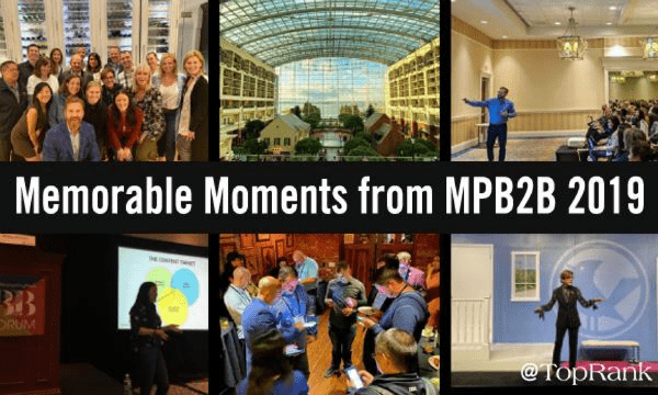 Top Insights & Favorite Marketing Moments From #MPB2B 2019