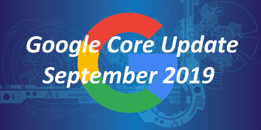 Google's Core Algorithm Update Rolled in September 2019