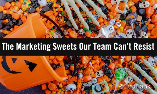 The Spellbinding Marketing Sweets the TopRank Team Can't Resist