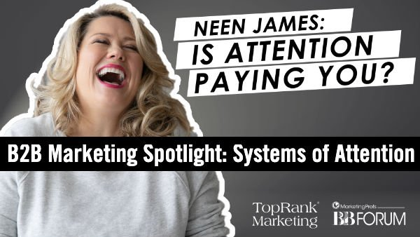 Neen James on How to Make Attention Pay #mpb2b