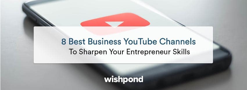 8 Best Business YouTube Channels to Sharpen Your Entrepreneur Skills
