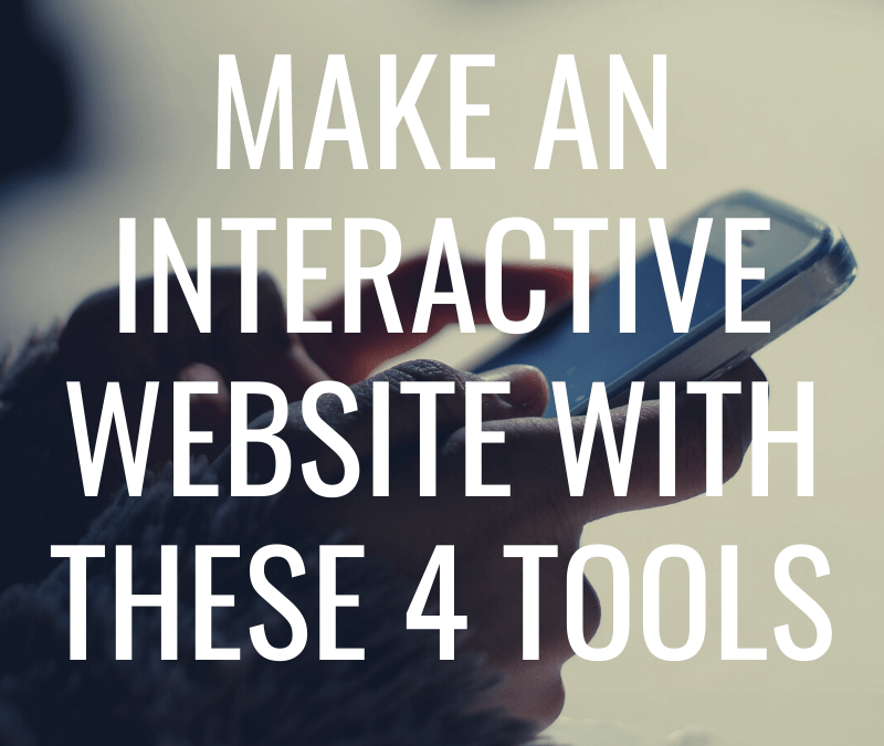 Make an Interactive Website with These 4 Tools