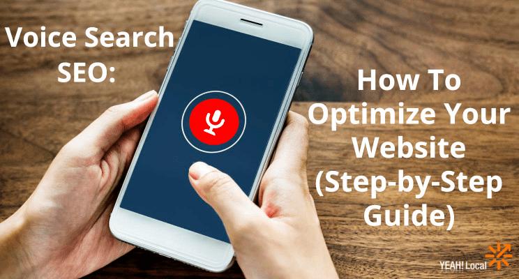 Voice Search SEO: How To (Step-by-Step Guide)