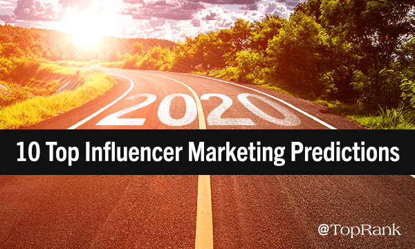 10 Top B2B Influencer Marketing Predictions for 2020