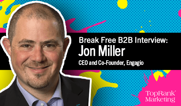 Jon Miller on How ABM Can Help Marketers Keep Their 'Ship' Together