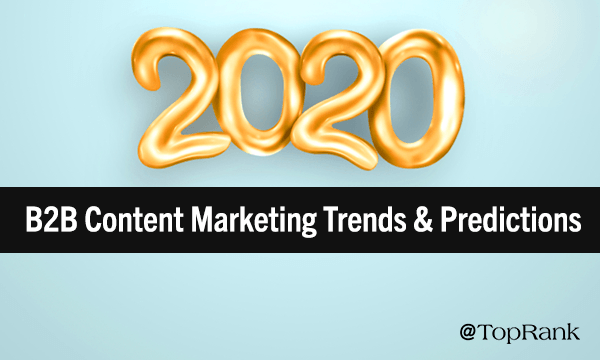 Our Top B2B Content Marketing Trends & Predictions for 2020
