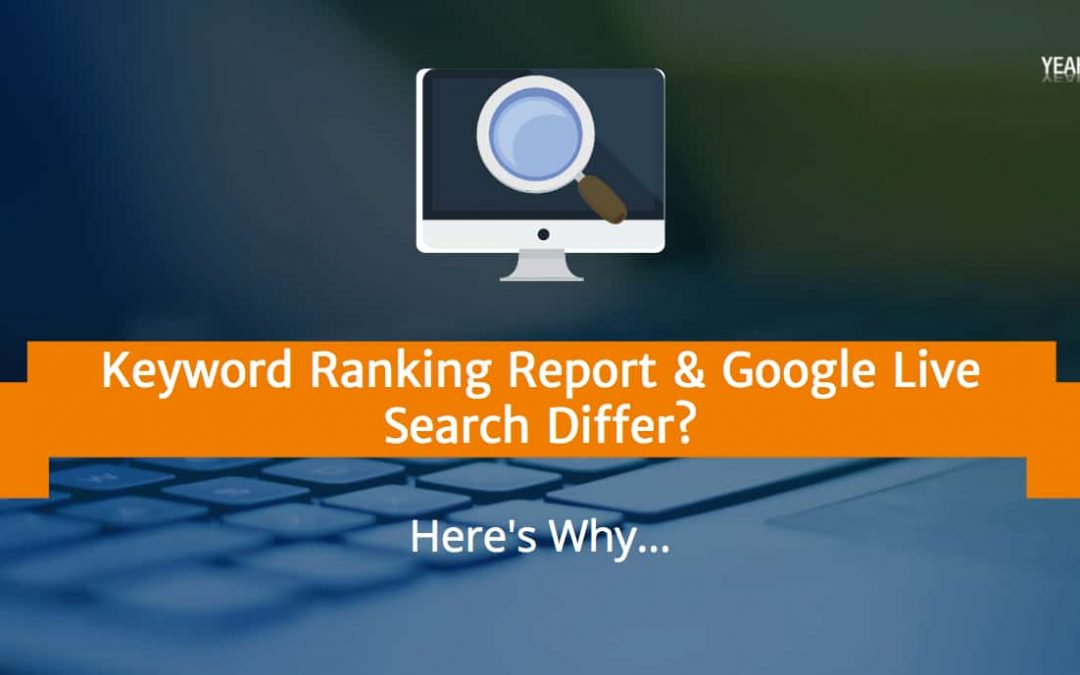 Keyword Ranking Report & Google Search Differ? Here's Why