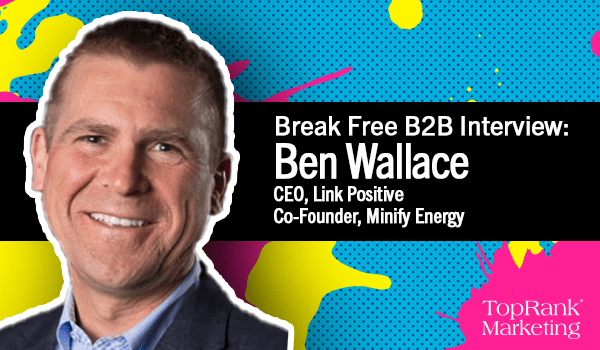 Ben Wallace on the 'Triple Bottom Line' in B2B Marketing