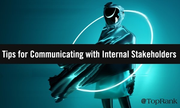 How Marketers Can Communicate with Internal Stakeholders