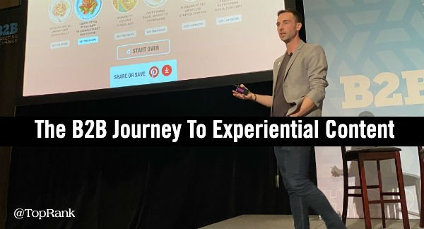 The B2B Marketer's Journey To Experiential Content at #B2BMX