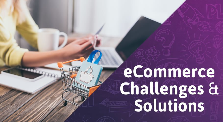 3 eCommerce Challenges & Solutions for Tough Times