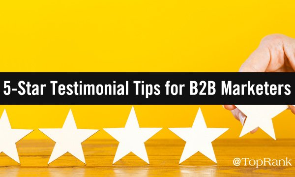 20+ Tips to Invigorate Your B2B Marketing Using Testimonials & Reviews