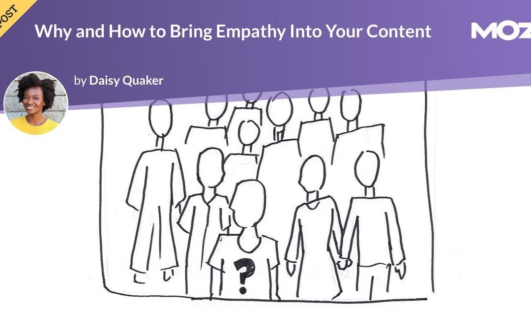 Why and How to Bring Empathy Into Your Content