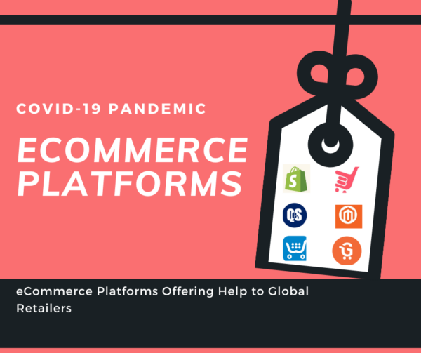 COVID-19: eCommerce Platforms Offering Help to Global Retailers in this Pandemic