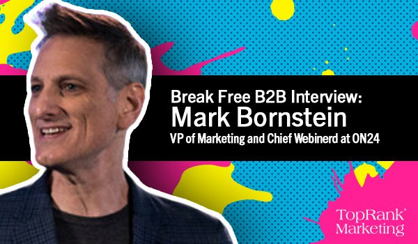 """Webinerd"" Mark Bornstein of ON24 on Dialing In Digital Experiences"