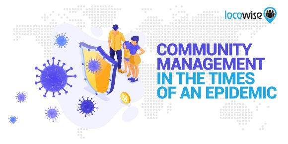 Community Management in the Times of an Epidemic