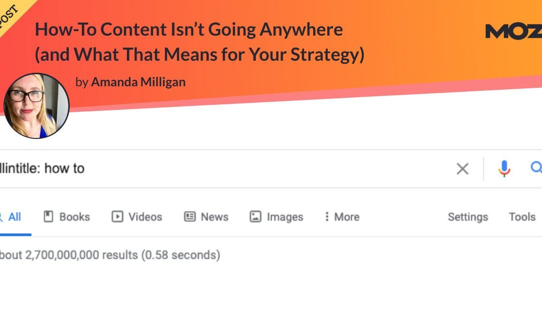 How-To Content Isn't Going Anywhere (and What That Means for Your Strategy)