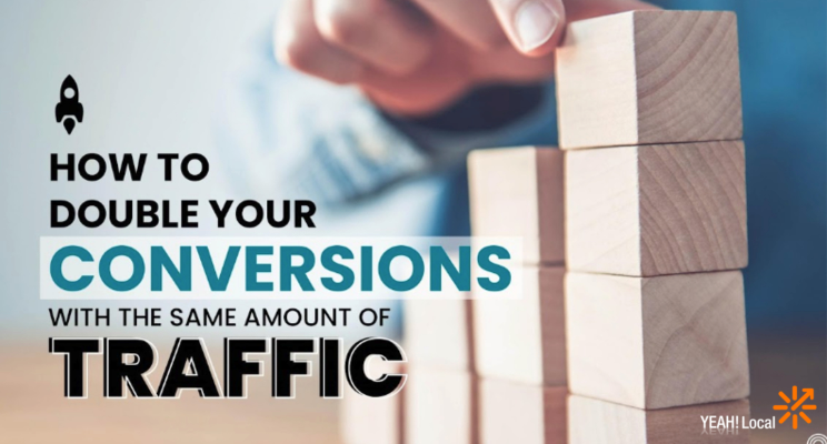 How to Double Your Conversions with the Same Amount of Traffic