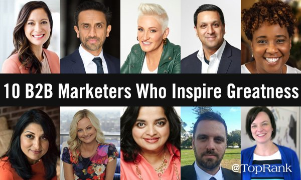 10 Inspiring B2B Marketers Who Spark Greatness
