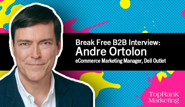 Dell Outlet's Andre Ortolon on Microinfluencers for Hyper-Relevant Content