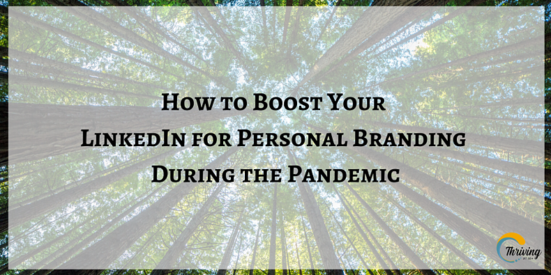How to Boost Your LinkedIn for Personal Branding During the Pandemic