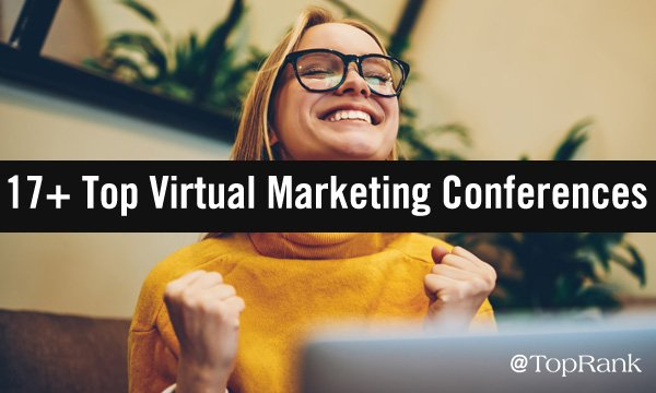 17+ Top Virtual Marketing Conferences for Summer 2020 & Beyond