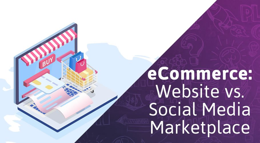 Selling on an eCommerce Site vs. A Social Media Marketplace