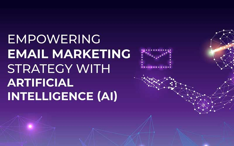 Empowering Email Marketing Strategy With Artificial Intelligence (AI)