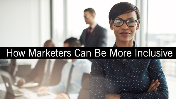 How Can Marketer Be More Inclusive with Content and Influencers Right Now?