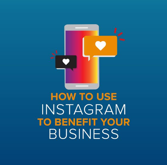 How to Use Instagram to Benefit Your Business