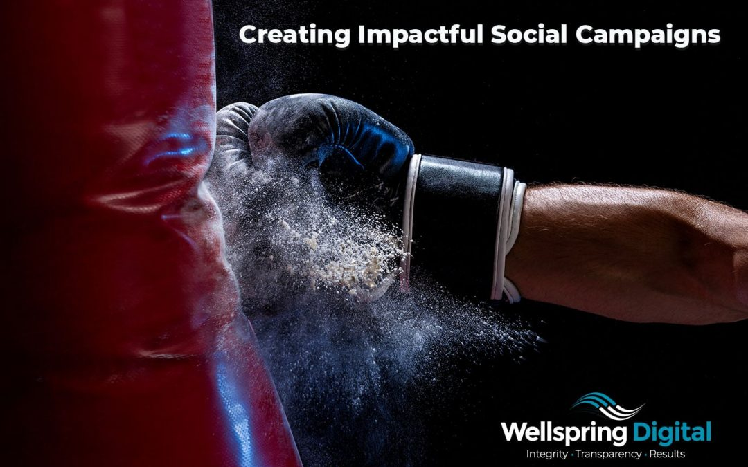 Creating Impactful Social Campaigns – Business 2 Community