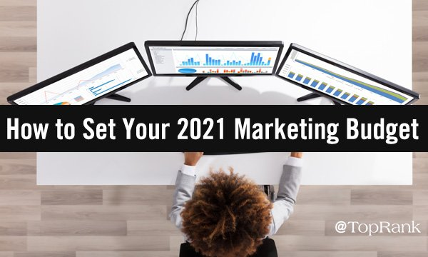 How to Set Your 2021 Marketing Budget