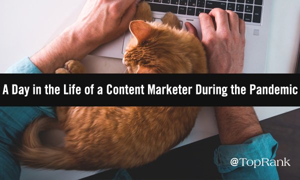 A Day in the Life of a Content Marketer During the Pandemic: Challenges and Tips