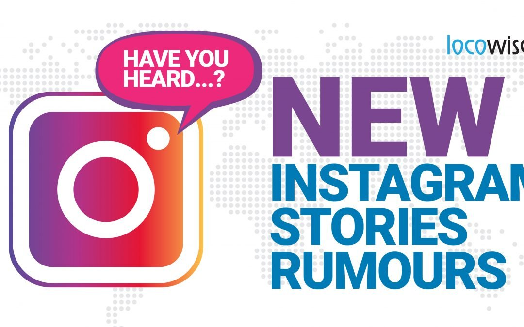 New Instagram Stories Rumours – Business 2 Community