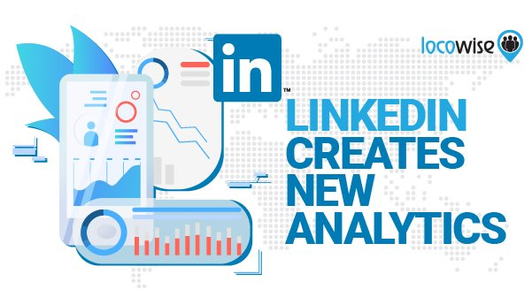 LinkedIn Creates New Analytics – Business 2 Community