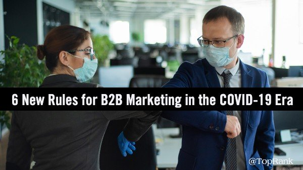 6 New Rules for B2B Marketing Post-COVID
