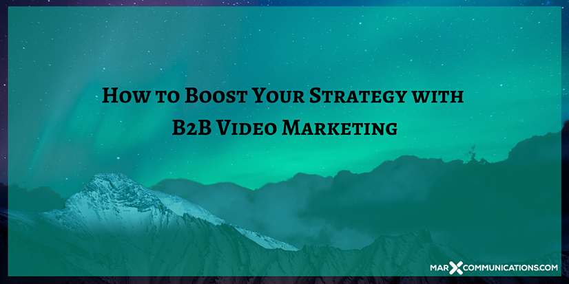 How to Boost Your Strategy with B2B Video Marketing