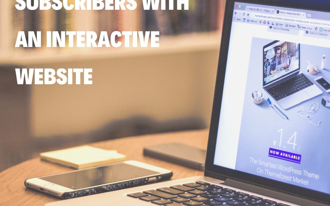 Attract New Subscribers with an Interactive Website