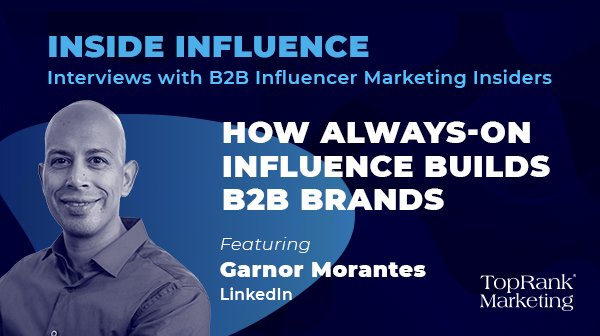 Garnor Morantes from LinkedIn on the Power of Always-On Influence