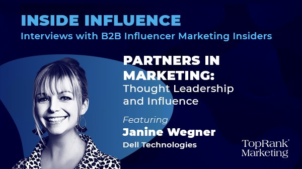 Janine Wegner from Dell on Thought Leadership and Influencer Relations