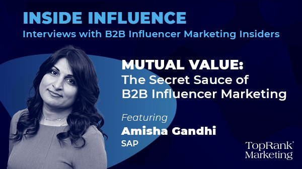Amisha Gandhi from SAP on the Power of Mutual Value in B2B Influencer Marketing