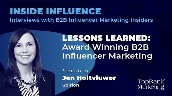 Jen Holtvluwer from Spiron on Award Winning B2B Influencer Marketing