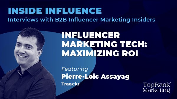 Pierre-Loïc Assayag from Traackr on Influencer Marketing Technology