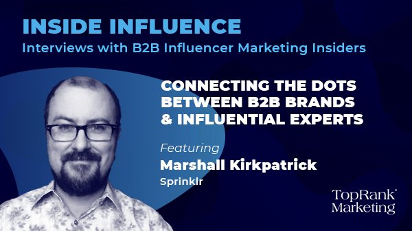 Marshall Kirkpatrick from Sprinklr on Elevating B2B Content with Influencers