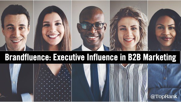 Why Growing Executive Influence is Essential for B2B Marketing