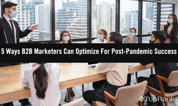 The Model for B2B Marketing Success, Post-Pandemic