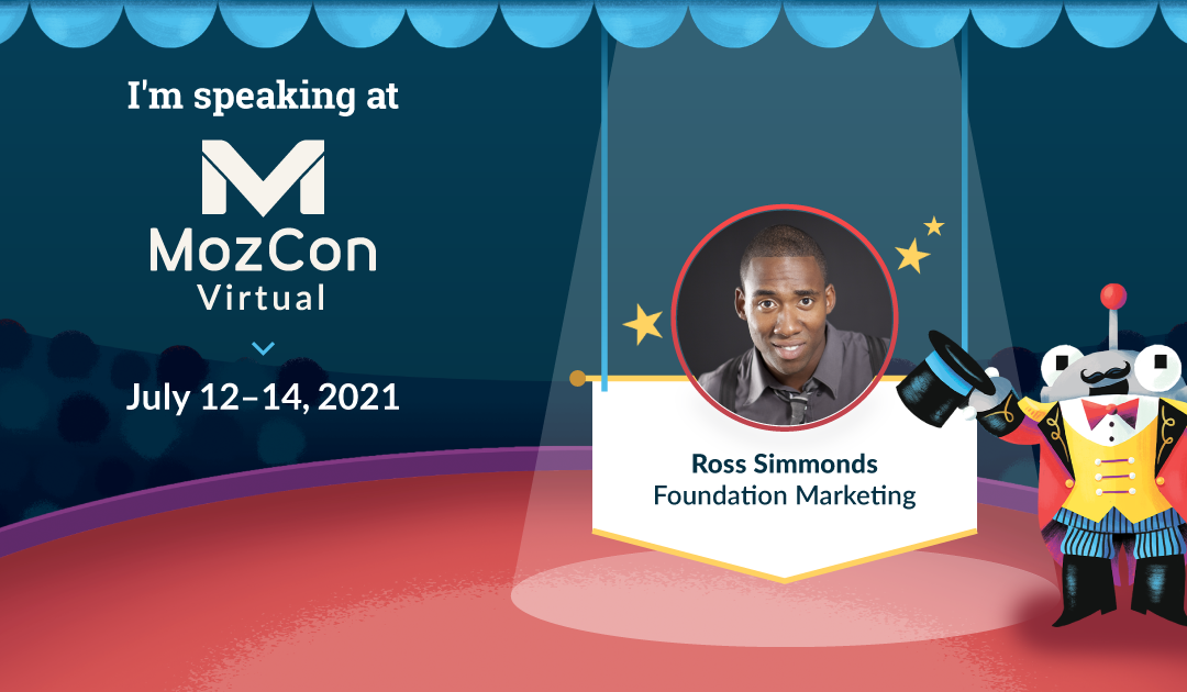MozCon Virtual 2021 Interview Series: Ross Simmonds